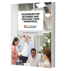 Techniques for Retaining and Engaging Your Workforce - NexaLearing - 2020-1
